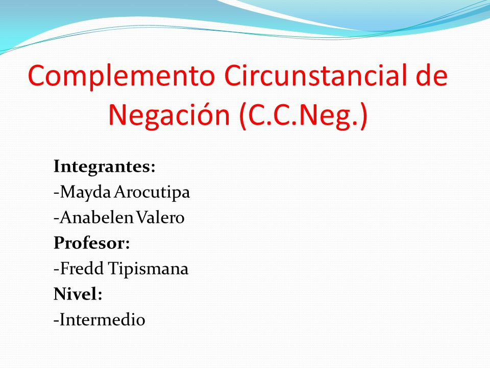 Complemento Circunstancial de Negación (C.C.Neg.)