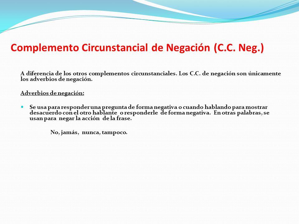 Complemento Circunstancial de Negación (C.C. Neg.)