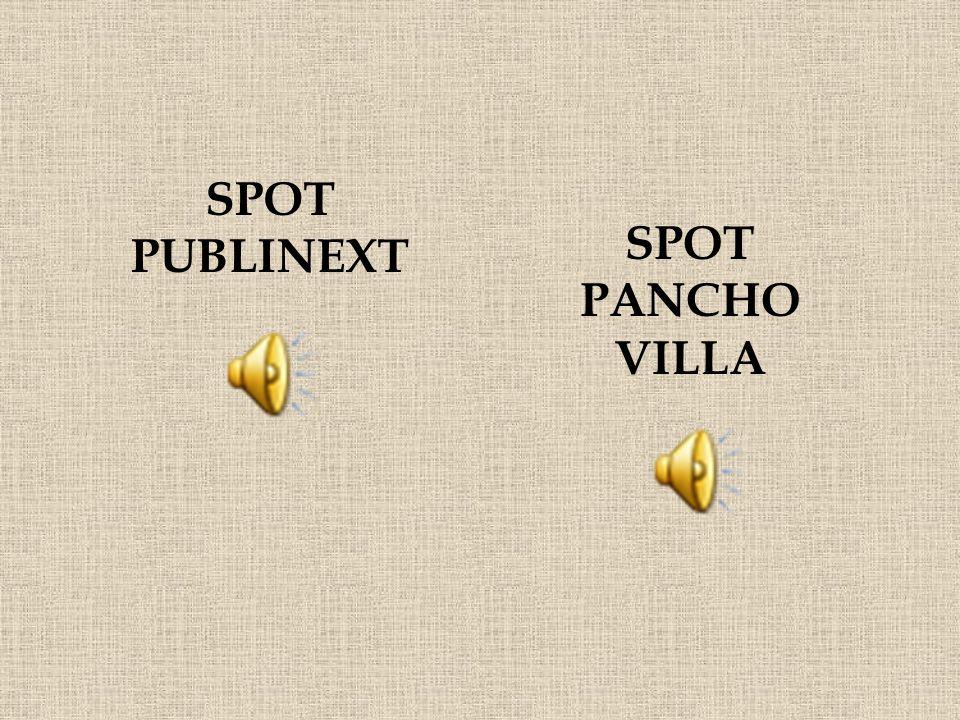 SPOT PUBLINEXT SPOT PANCHO VILLA
