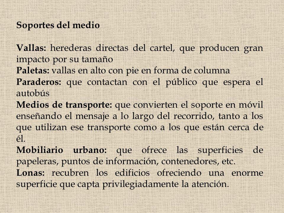Soportes del medio Vallas: herederas directas del cartel, que producen gran impacto por su tamaño.