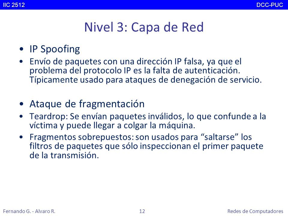 Nivel 3: Capa de Red IP Spoofing Ataque de fragmentación