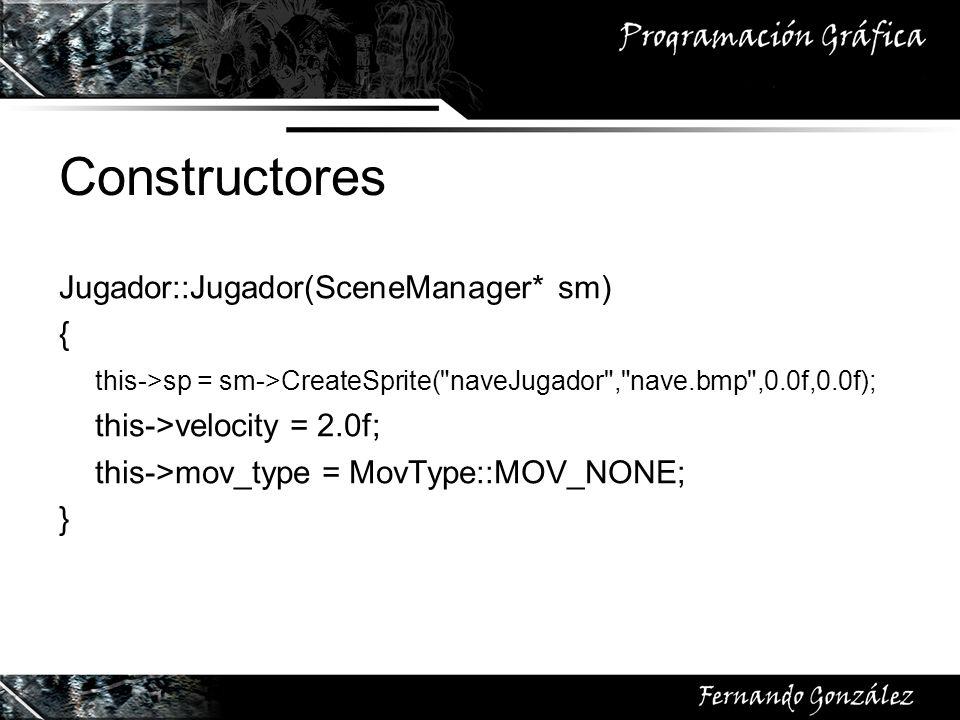 Constructores Jugador::Jugador(SceneManager* sm) {