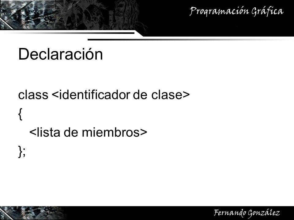 Declaración class <identificador de clase> {