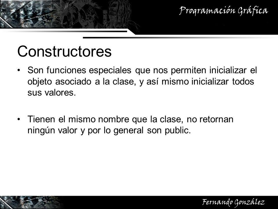 Constructores Son funciones especiales que nos permiten inicializar el objeto asociado a la clase, y así mismo inicializar todos sus valores.