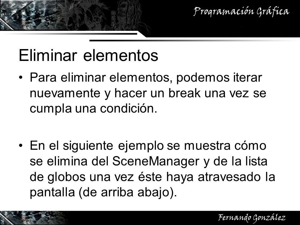 Eliminar elementos Para eliminar elementos, podemos iterar nuevamente y hacer un break una vez se cumpla una condición.