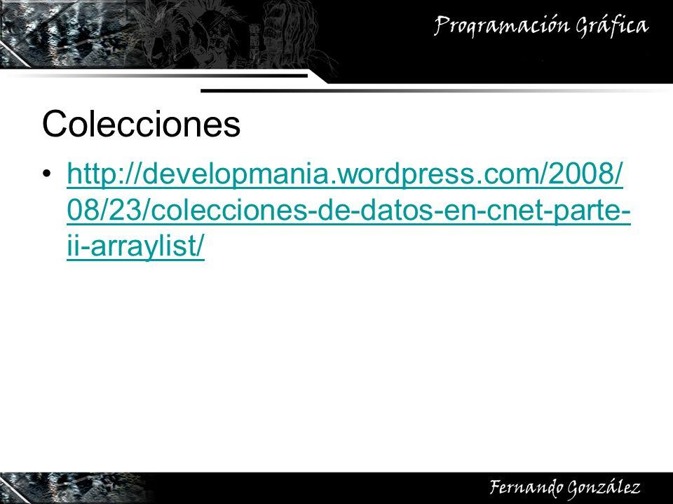 Colecciones http://developmania.wordpress.com/2008/08/23/colecciones-de-datos-en-cnet-parte-ii-arraylist/