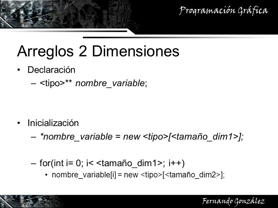 Arreglos 2 Dimensiones Declaración <tipo>** nombre_variable;
