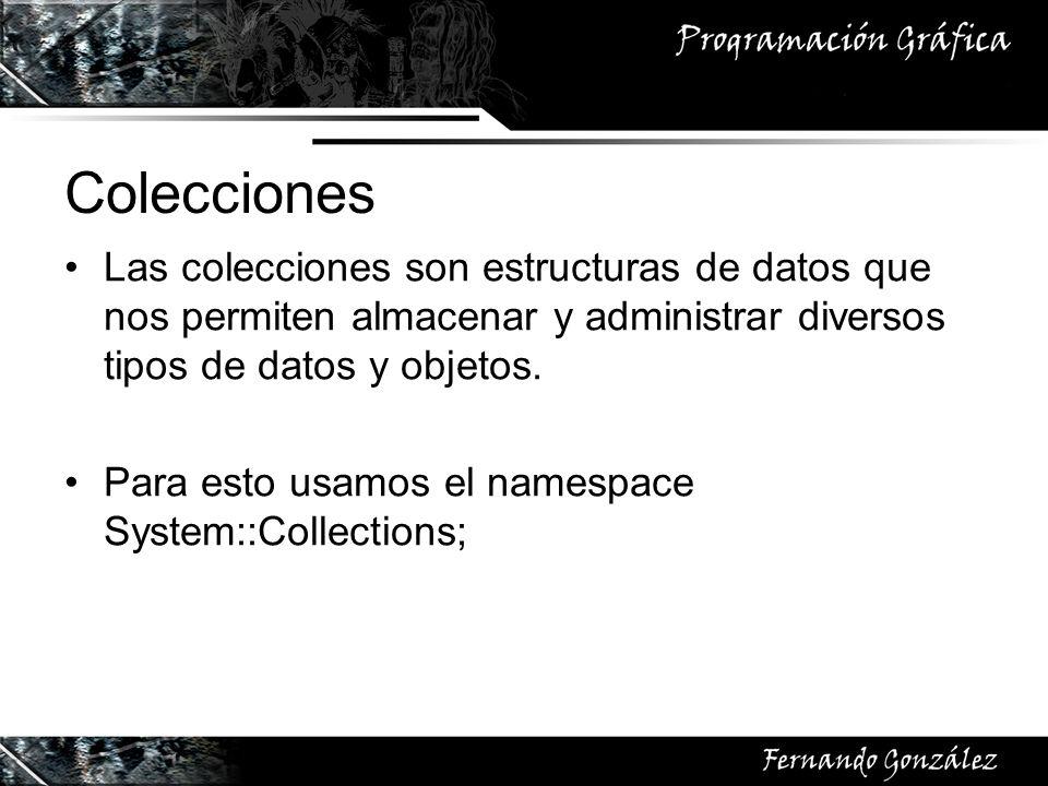 Colecciones Las colecciones son estructuras de datos que nos permiten almacenar y administrar diversos tipos de datos y objetos.