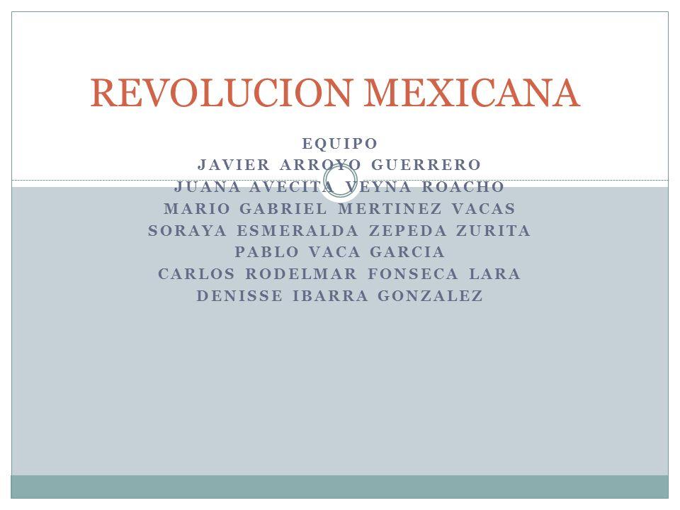 REVOLUCION MEXICANA EQUIPO JAVIER ARROYO GUERRERO
