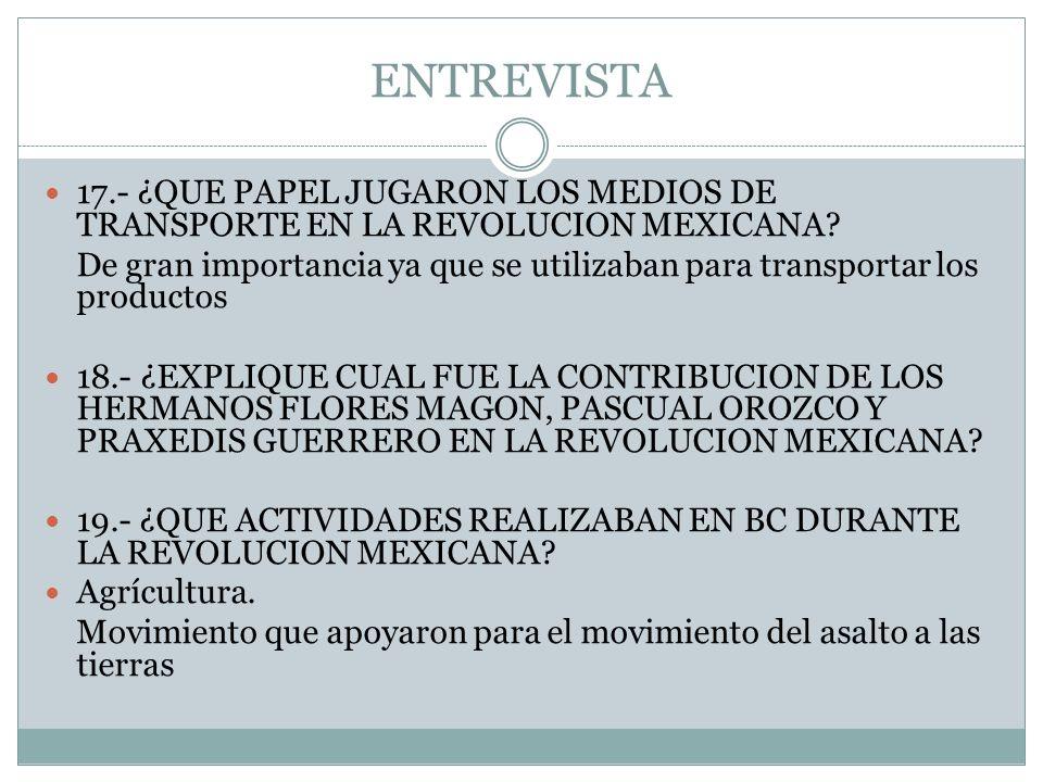 ENTREVISTA 17.- ¿QUE PAPEL JUGARON LOS MEDIOS DE TRANSPORTE EN LA REVOLUCION MEXICANA