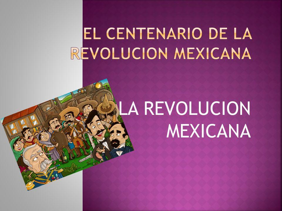 EL CENTENARIO DE LA REVOLUCION MEXICANA