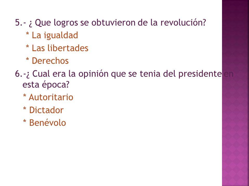 5. - ¿ Que logros se obtuvieron de la revolución. La igualdad