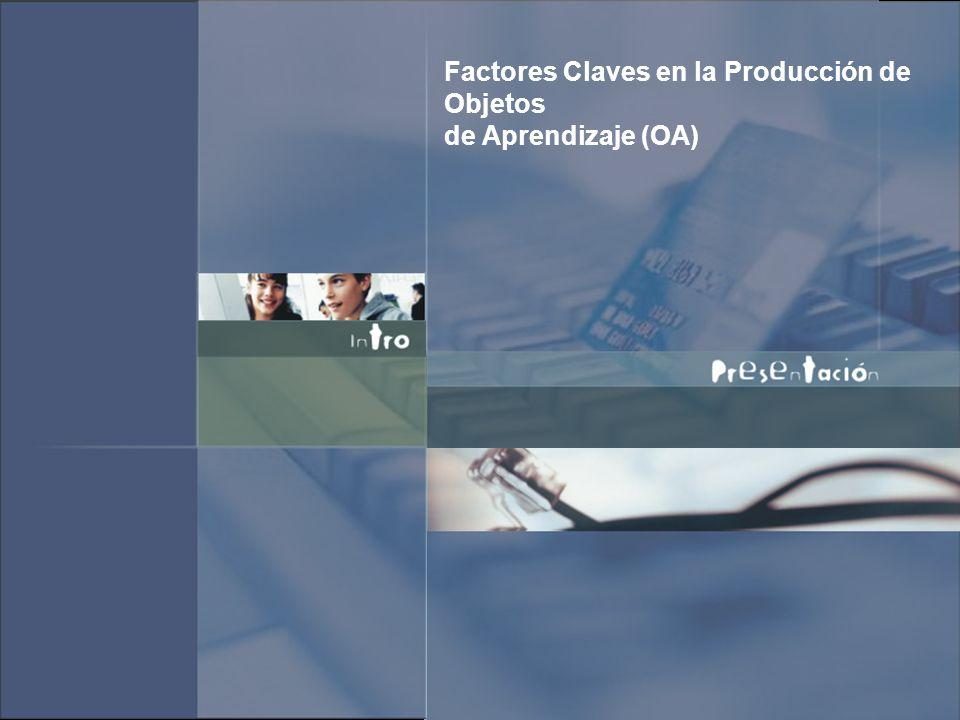Factores Claves en la Producción de Objetos