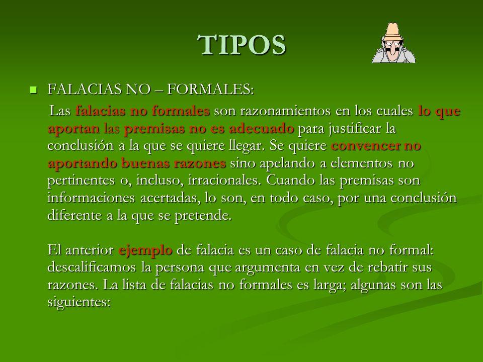 TIPOS FALACIAS NO – FORMALES: