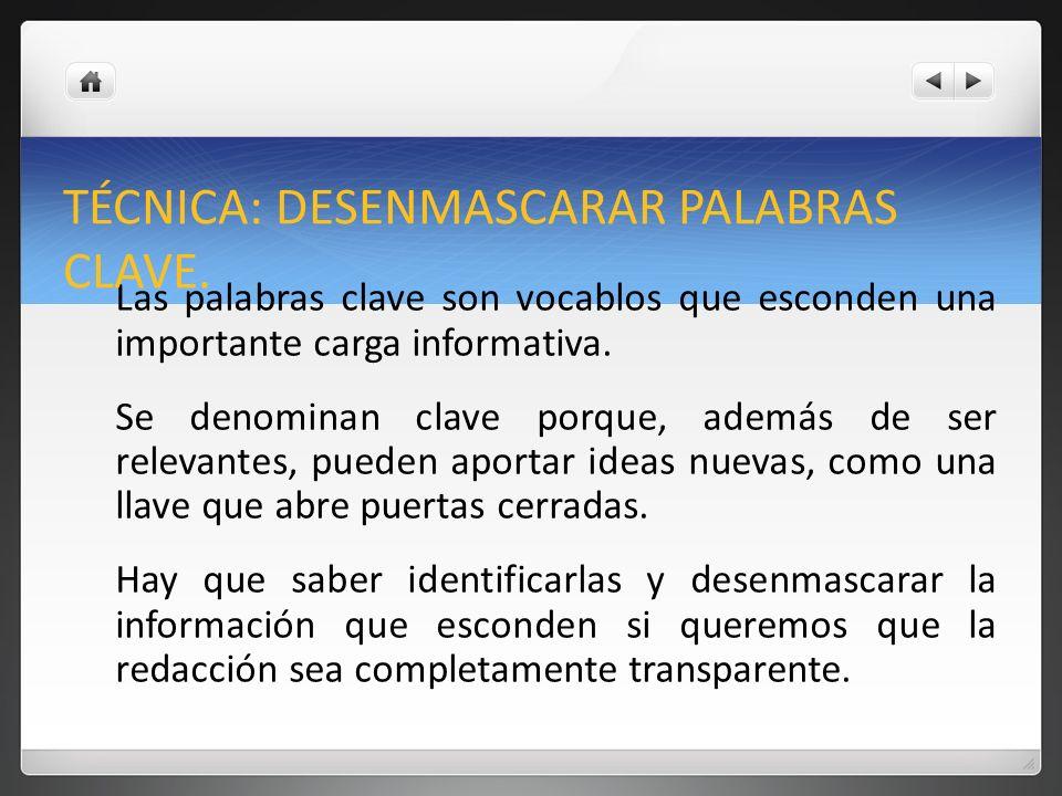 TÉCNICA: DESENMASCARAR PALABRAS CLAVE.