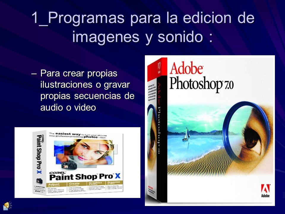 1_Programas para la edicion de imagenes y sonido :