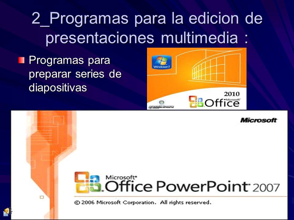 2_Programas para la edicion de presentaciones multimedia :