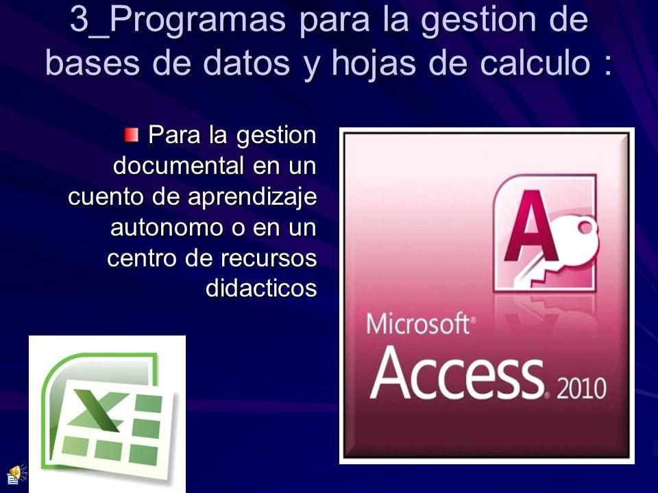 3_Programas para la gestion de bases de datos y hojas de calculo :