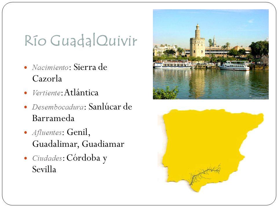Río GuadalQuivir Nacimiento: Sierra de Cazorla Vertiente: Atlántica