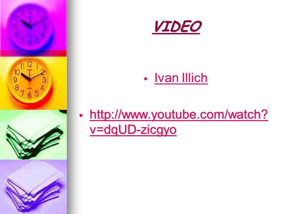 VIDEO Ivan Illich http://www.youtube.com/watch v=dqUD-zicgyo