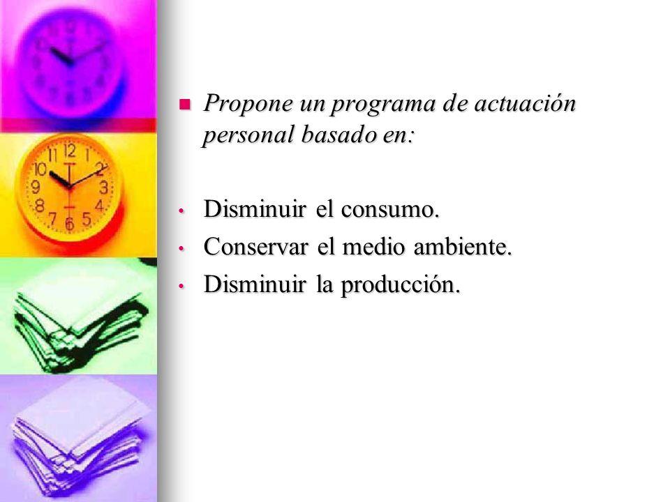 Propone un programa de actuación personal basado en: