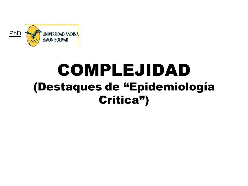 COMPLEJIDAD (Destaques de Epidemiología Crítica )