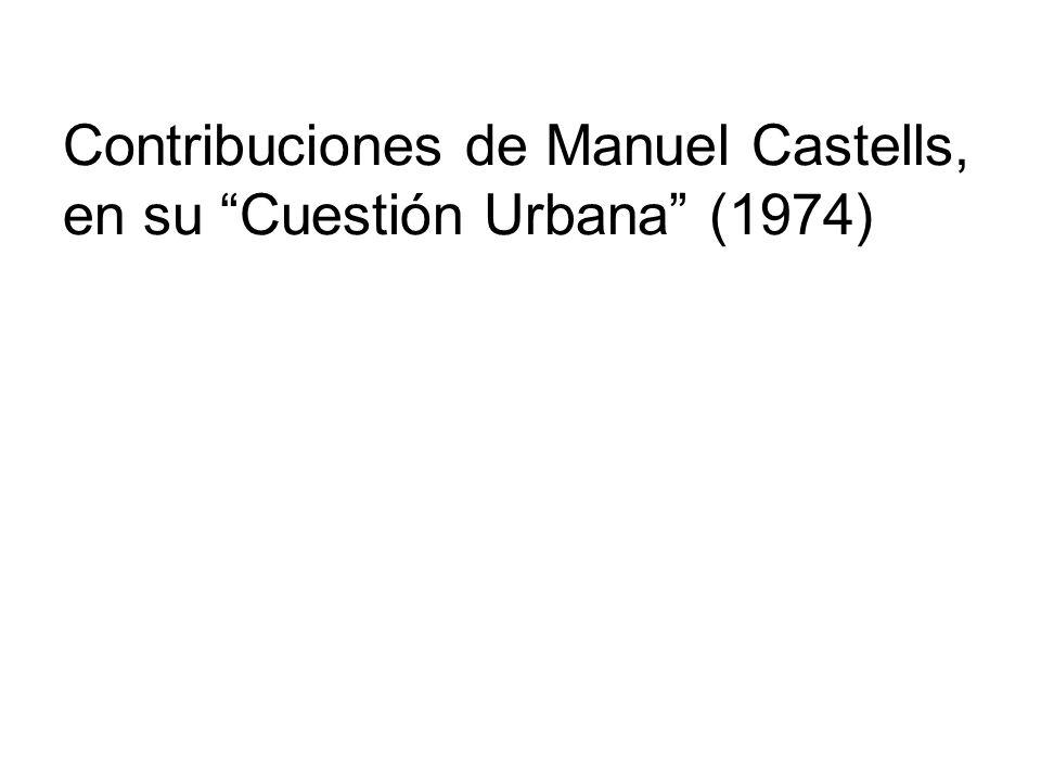 Contribuciones de Manuel Castells, en su Cuestión Urbana (1974)