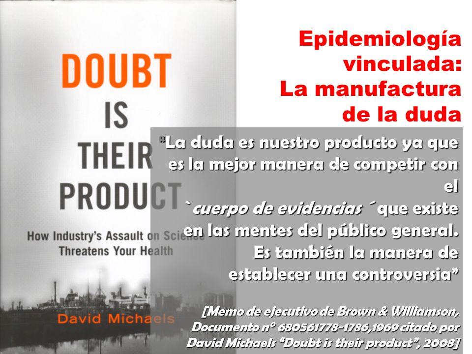Epidemiología vinculada: La manufactura de la duda