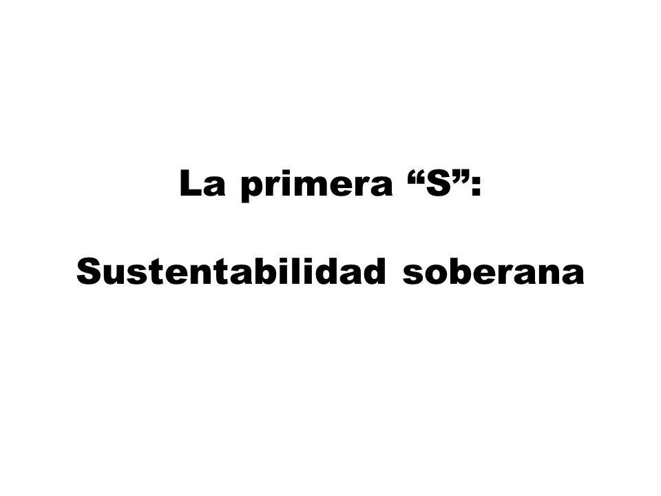 La primera S : Sustentabilidad soberana