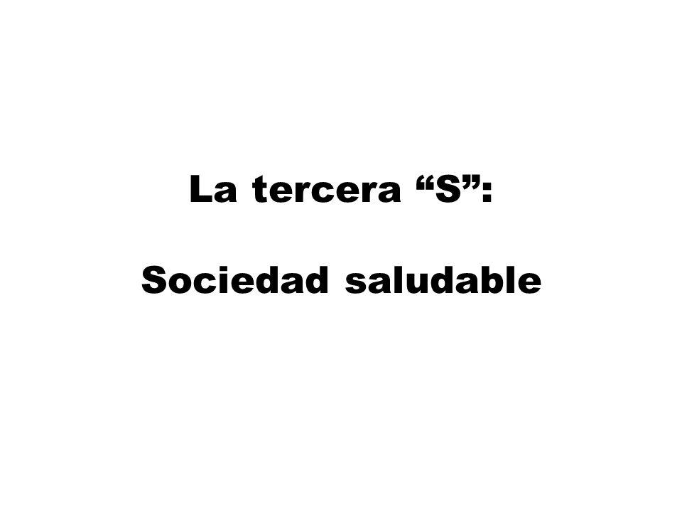 La tercera S : Sociedad saludable