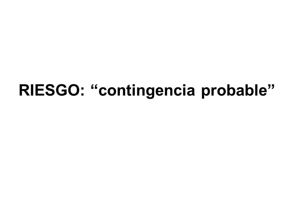 RIESGO: contingencia probable