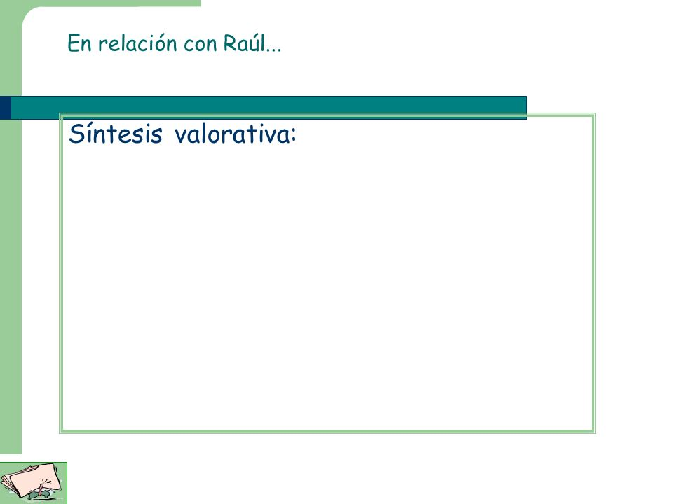 En relación con Raúl... Síntesis valorativa:
