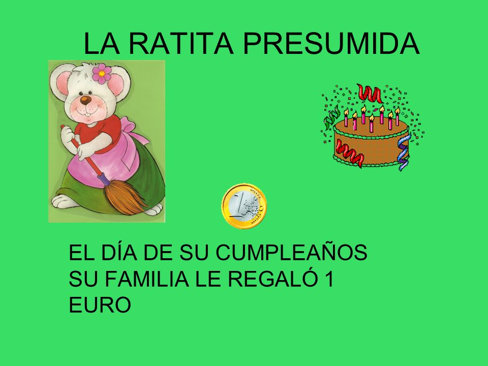 EL DÍA DE SU CUMPLEAÑOS SU FAMILIA LE REGALÓ 1 EURO
