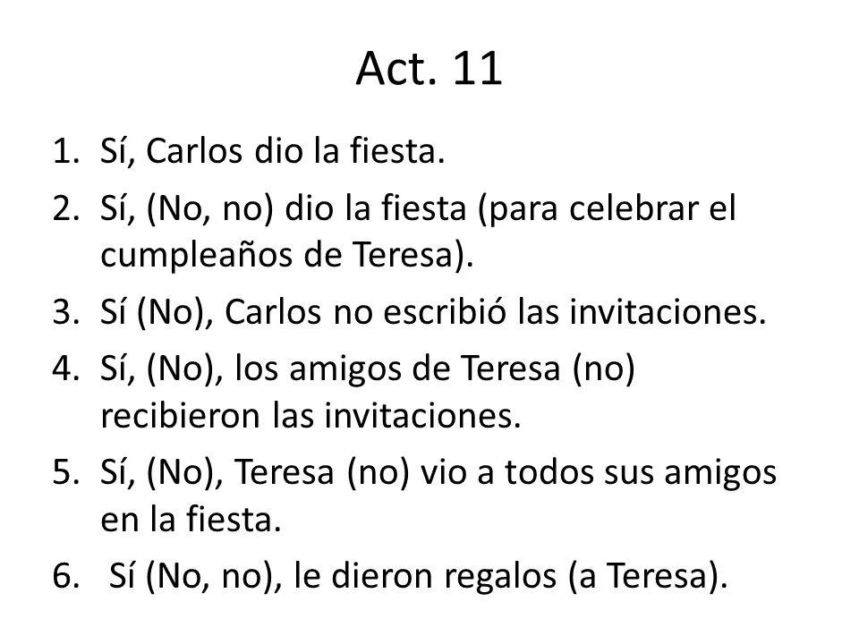 Act. 11 Sí, Carlos dio la fiesta.