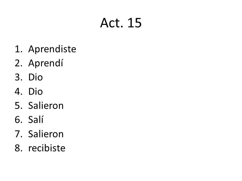 Act. 15 Aprendiste Aprendí Dio Salieron Salí recibiste