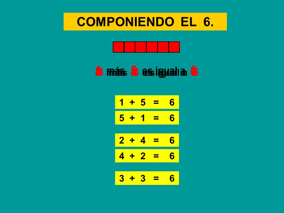 COMPONIENDO EL 6. 1 más 5 es igual a 6 4 más 2 es igual a 6