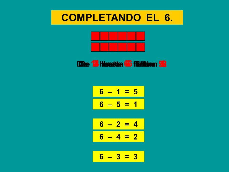 COMPLETANDO EL 6. 5 4 1 3 2 De 1 hasta 6 faltan De 5 hasta 6 faltan