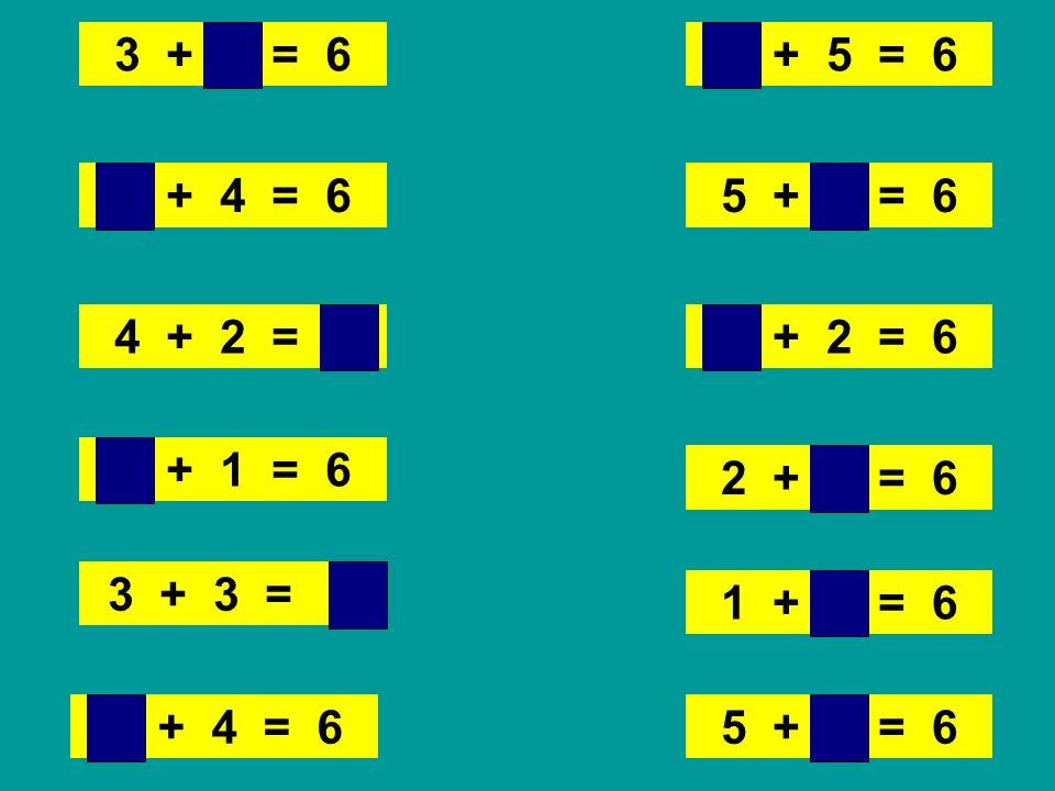 3 + 3 = 6 1 + 5 = 6. 2 + 4 = 6. 5 + 1 = 6. 4 + 2 = 6. 4 + 2 = 6. 5 + 1 = 6.