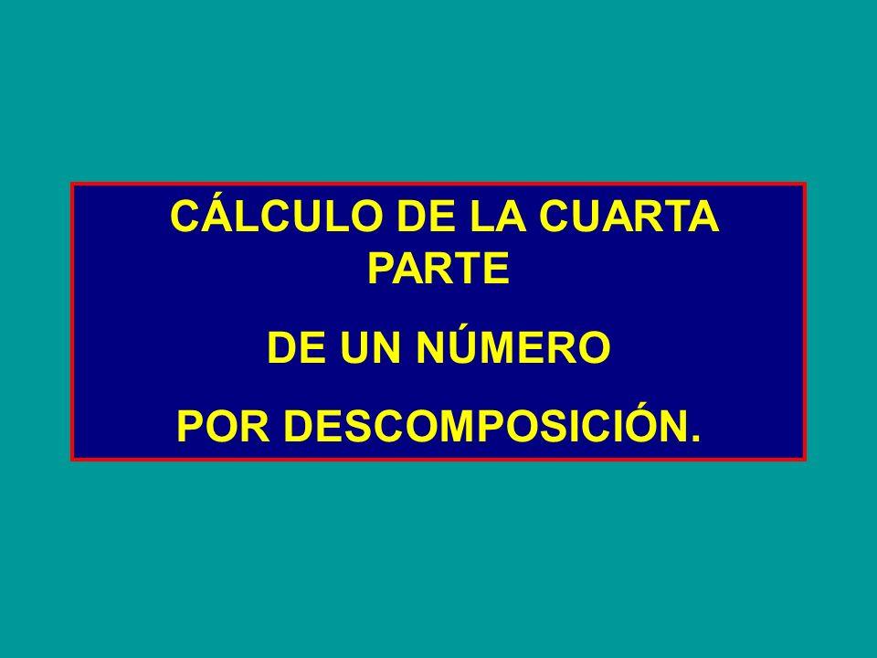 CÁLCULO DE LA CUARTA PARTE