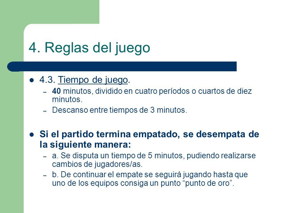4. Reglas del juego 4.3. Tiempo de juego.