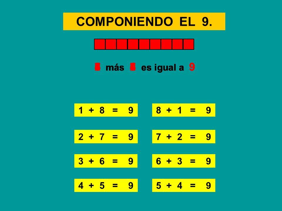 COMPONIENDO EL 9. 8 más 1 es igual a 9 1 más 8 es igual a 9