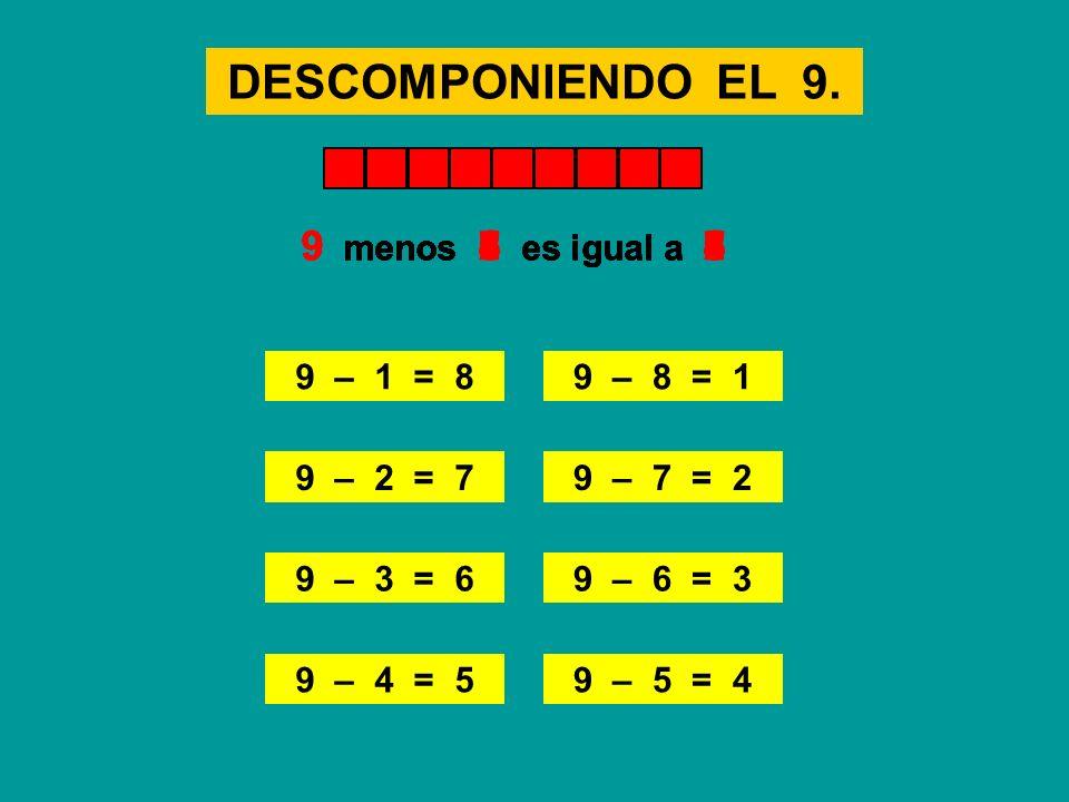 DESCOMPONIENDO EL 9. 9 menos 4 es igual a 5 9 menos 5 es igual a 4