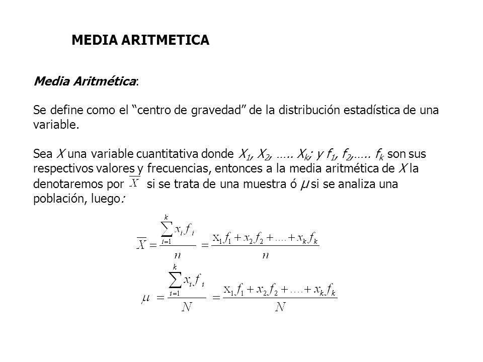 MEDIA ARITMETICA Media Aritmética: