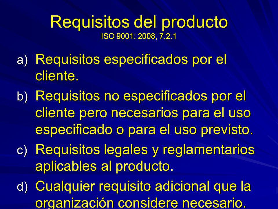 Requisitos del producto ISO 9001: 2008, 7.2.1