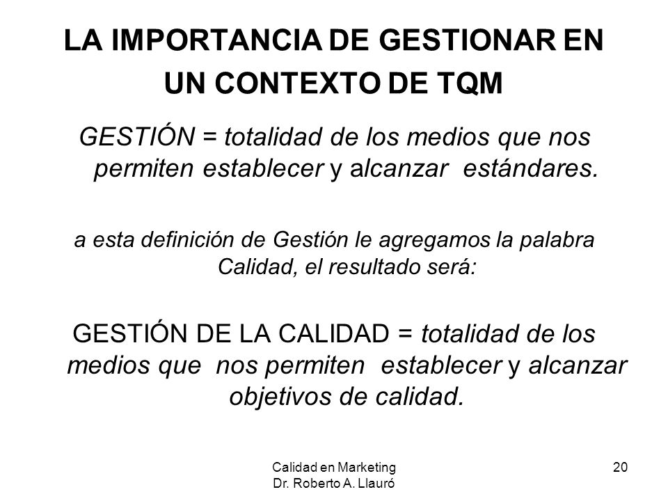 LA IMPORTANCIA DE GESTIONAR EN UN CONTEXTO DE TQM