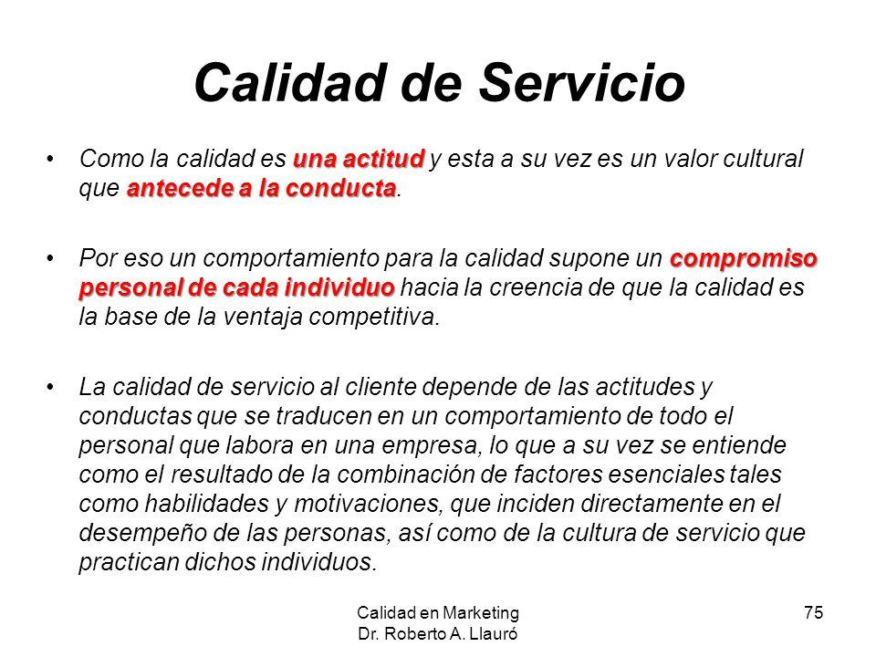 Calidad en Marketing Dr. Roberto A. Llauró