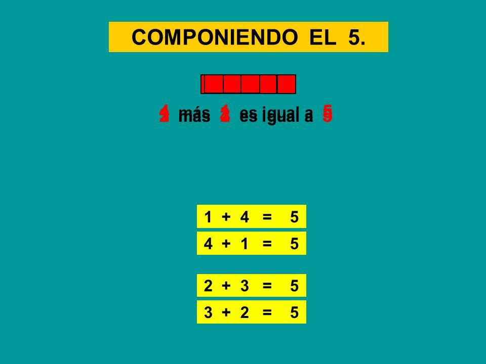 COMPONIENDO EL 5. 4 más 1 es igual a 5 2 más 3 es igual a 5