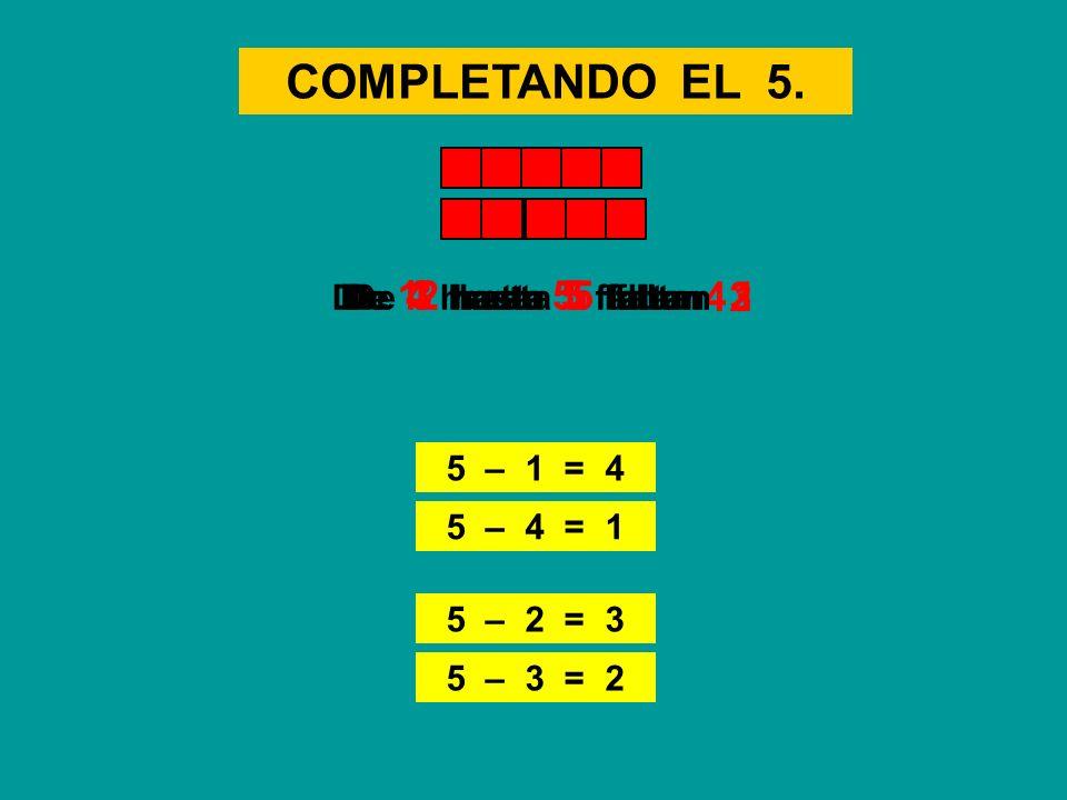 COMPLETANDO EL 5. 4 3 2 1 De 1 hasta 5 faltan De 4 hasta 5 faltan