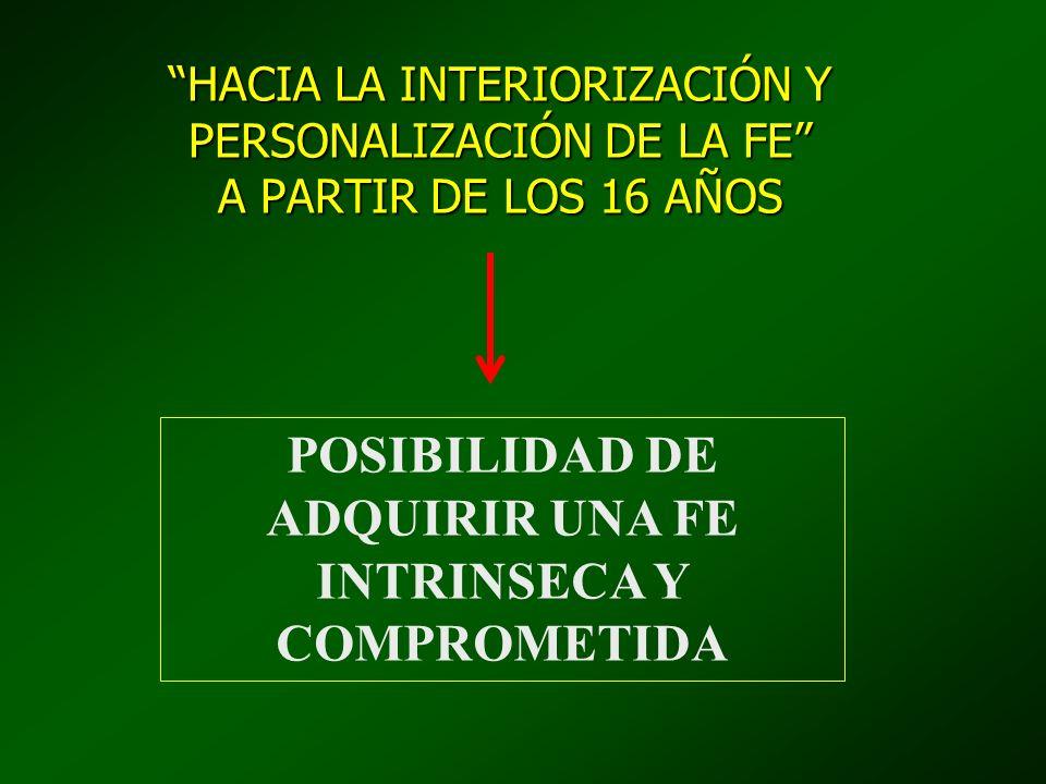 POSIBILIDAD DE ADQUIRIR UNA FE INTRINSECA Y COMPROMETIDA