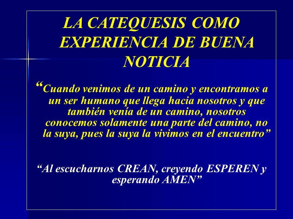 LA CATEQUESIS COMO EXPERIENCIA DE BUENA NOTICIA